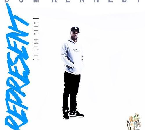 "Dom Kennedy – ""Represent (I Like That)"" prod. by J.LBS"