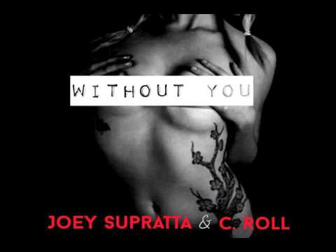 """Joey Supratta & C Roll """"Without You"""""""