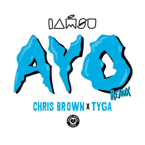 "IAMSU! – ""Ayo (Remix)"" ft. Tyga & Chris Brown"
