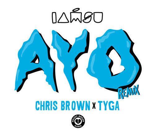 """IAMSU! – """"Ayo (Remix)"""" ft. Tyga & Chris Brown"""