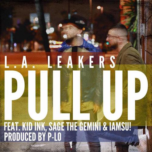 """LA Leakers """"Pull Up"""" ft Kid Ink, IAMSU & Sage The Gemini"""