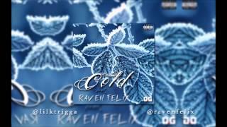 """Lil K Trigga """"Cold"""" ft Raven Felix"""
