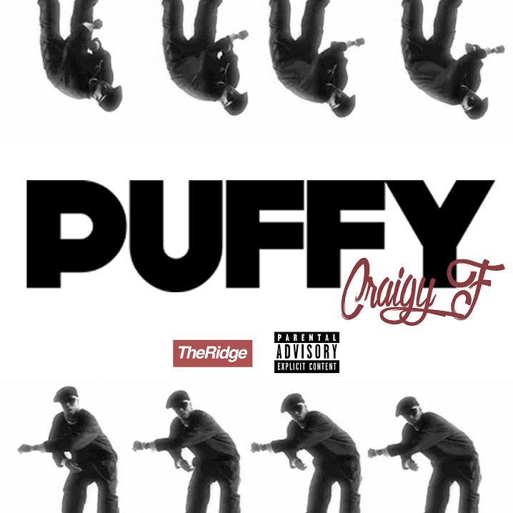 """Craigy F """"Puffy"""""""