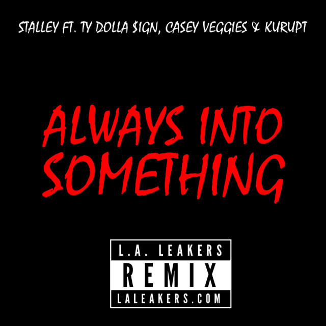 "Stalley ""Always Into Something (LA Leakers Remix)"""