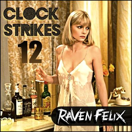 """Raven Felix """"Clock Strikes 12"""""""