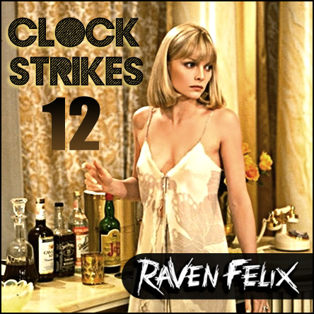 "Raven Felix ""Clock Strikes 12"""