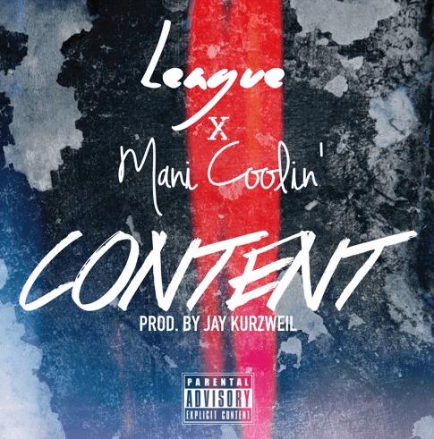 "League ft Mani Coolin' ""Content"" Prod Jay Kurzweil"