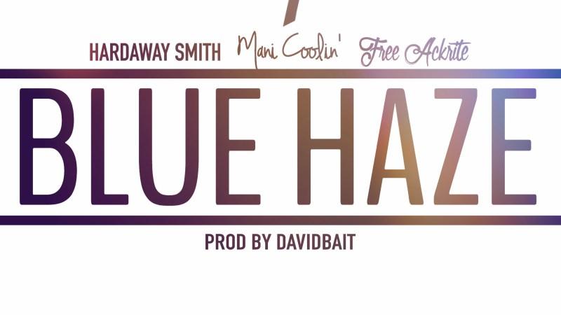 "Two Time ""Blue Haze"" ft Mani Coolin, Hardaway Smith, & FreeAckrite"
