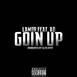 """Lamor """"Goin Up"""" ft AD"""