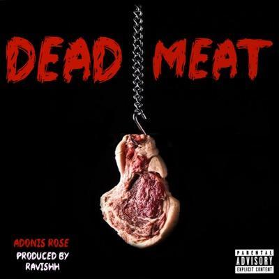 "Adonis Rose ""Dead Meat"" Video"