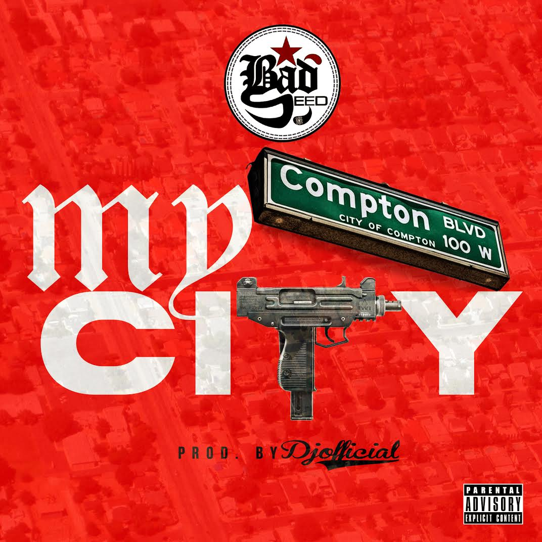 "Bad Seed ""My City"" Prod DJ Official"