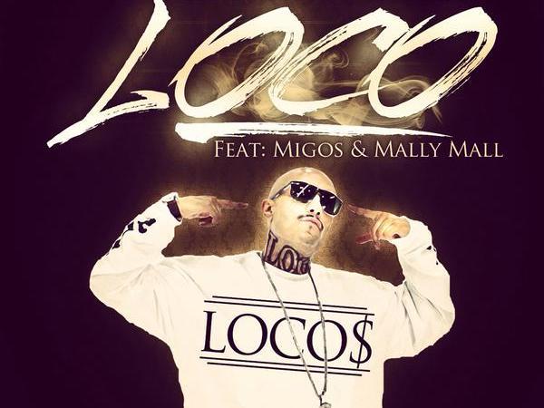 """Mr. Capone-E x Migos x Mally Mall """"Loco"""" Prod by DJ Mustard"""