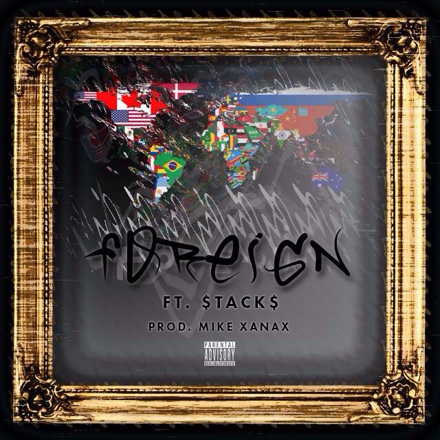 """Dar$e Louie x $tack$ """"Foreign"""" (prod by Mike Xanax)"""