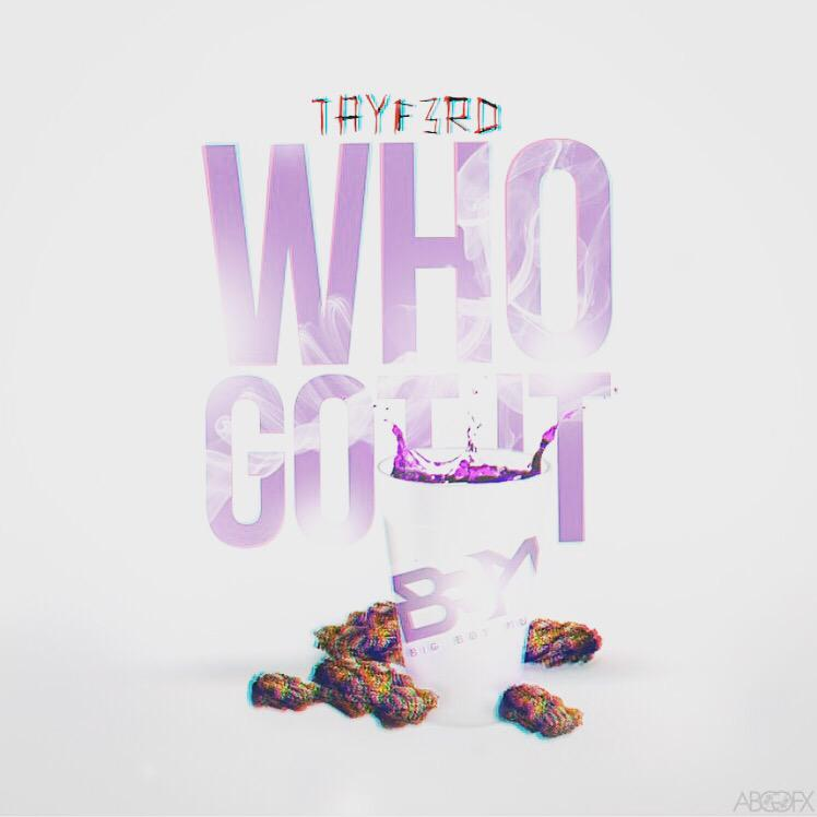 "Tay F. 3rd ""Who Got It"""