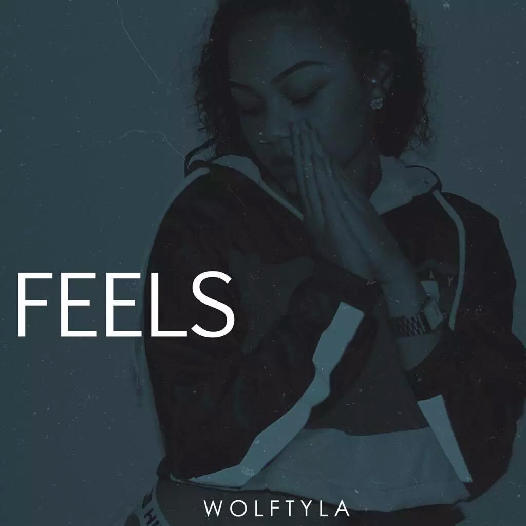 """WolfTyla """"Feels"""""""