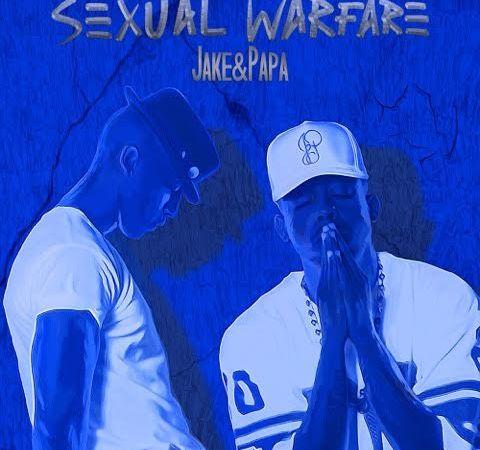 """Jake&Papa """"Sexual Warfare"""""""