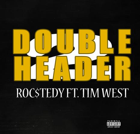 """Roc$tedy x Tim West's """"Double Header 2"""""""