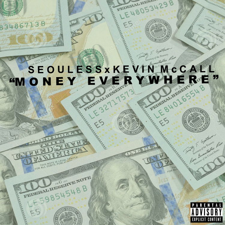 "Seouless ft Kevin McCall ""Money Everywhere"""