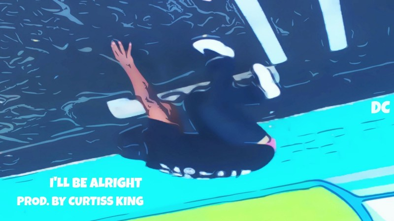 """DC """"I'll Be Alright"""" Prod by Curtiss King"""