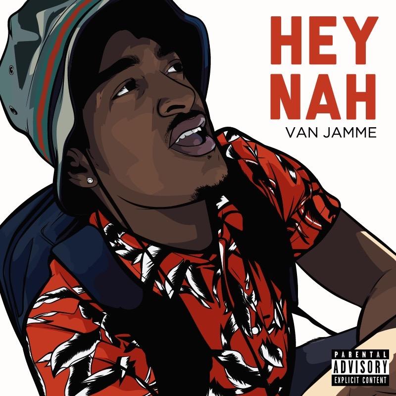 """Van Jamme """"HEY NAH"""""""