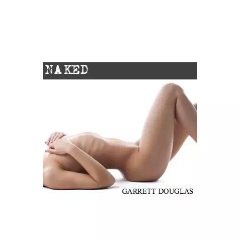 "Garret Douglas ""Naked"""
