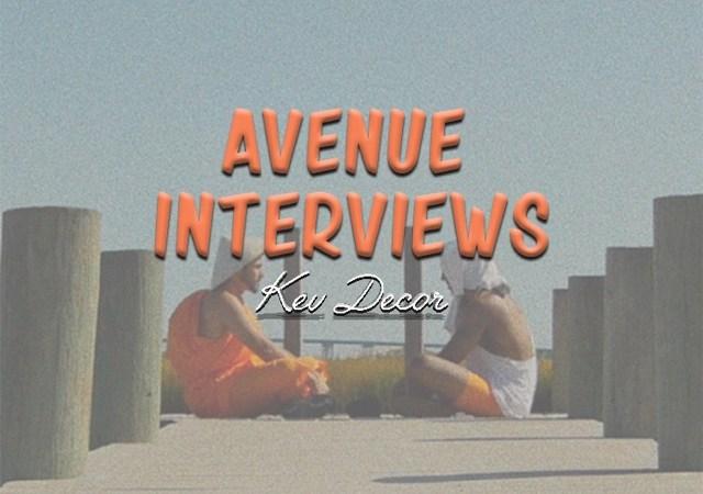 Avenue Interviews Kev Decor by Vic Stunts