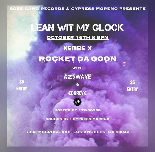 "EVENT: ""Lean With My Glock"" Kembe X, Rocket Da Goon & Az Swaye, Correy C"