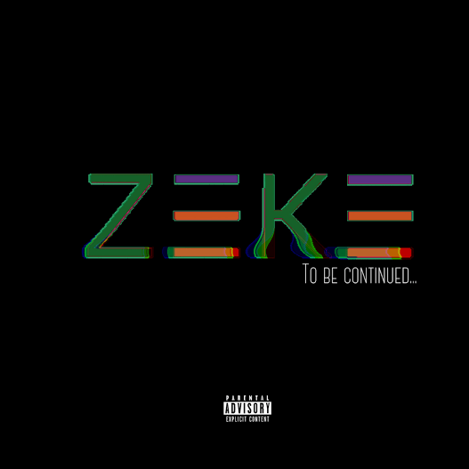 """Zeke """"To Be Continued EP"""" Hosted by Cypress Moreno"""