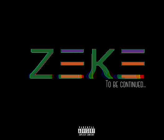 "Zeke ""To Be Continued EP"" Hosted by Cypress Moreno"