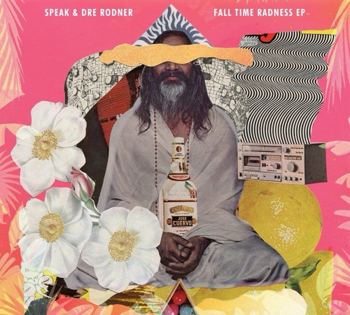 "SPEAK X Dre Rodner ""Fall Time Radness"" EP"