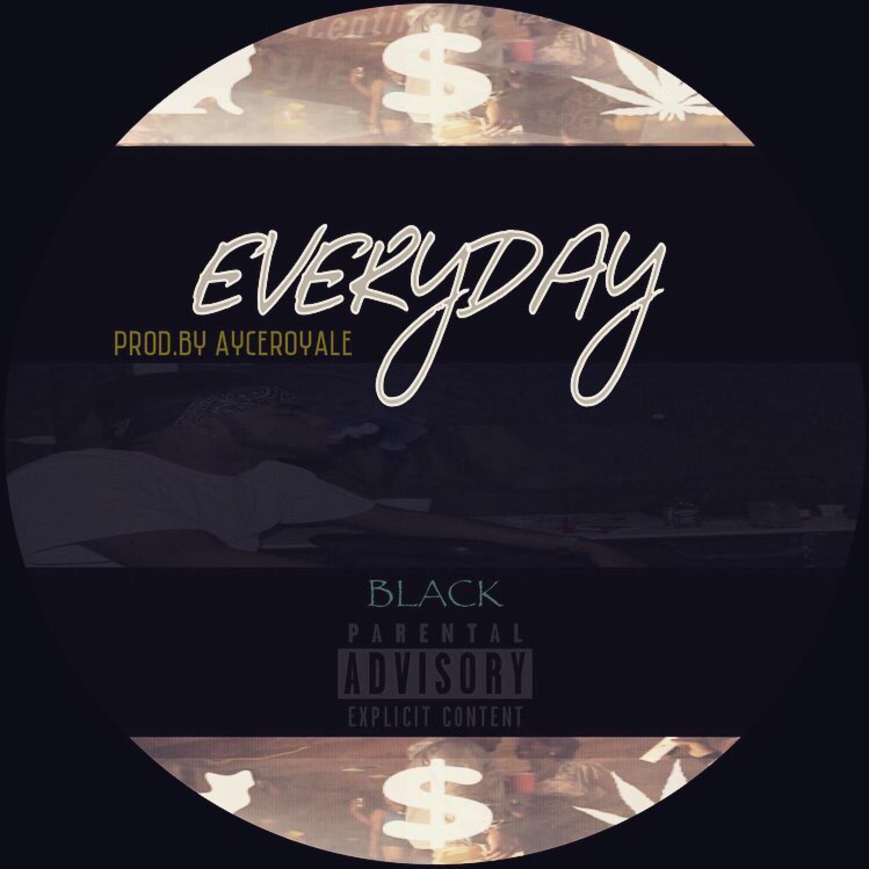 "XM Black ""Everyday"" Prod Ayce Royal"