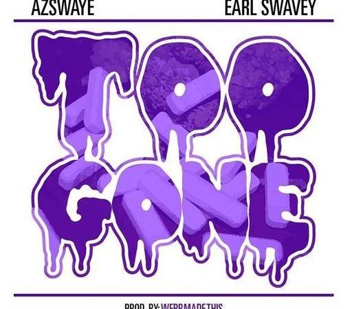 "Earl Swavey x Az Swaye ""Too Gone"" Prod. WebbMadeThis"