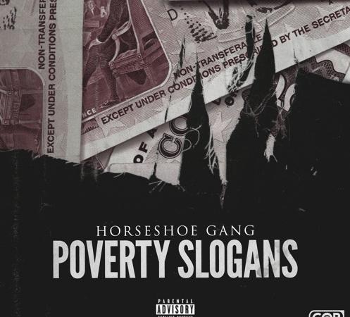 "Horseshoe Gang-""Poverty Slogans"""