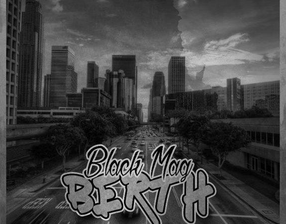 "Black Mag ""Berth"" Prod. Nate J"