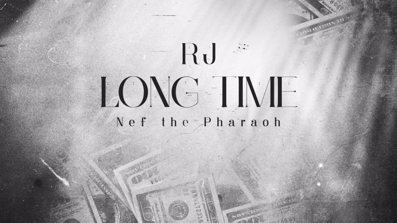 "RJ & Nef The Pharaoh ""Long Time"" Prod. Cardo"