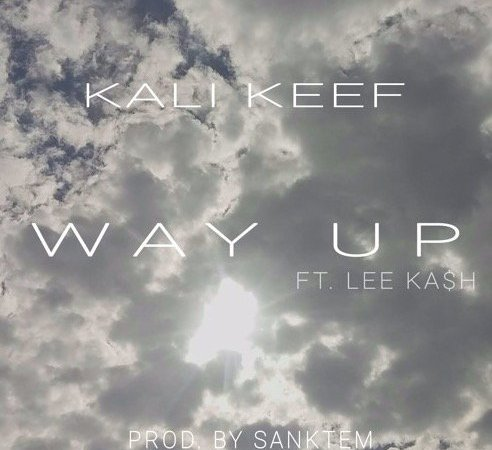 """Kali Keef – """"Way Up"""" ft. Lee Ka$h (prod. Sanktem)"""