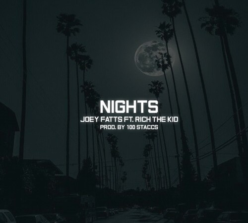 "Joey Fatts – ""Nights"" ft. Rich The Kid"