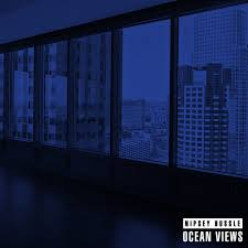 "Nipsey Hussle ""Ocean Views"""