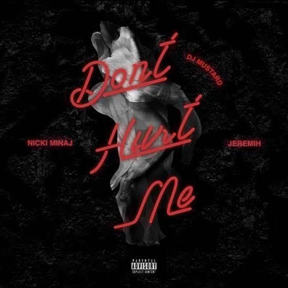 "DJ Mustard ft Nicki Minaj & Jeremih ""Don't Hurt Me"""