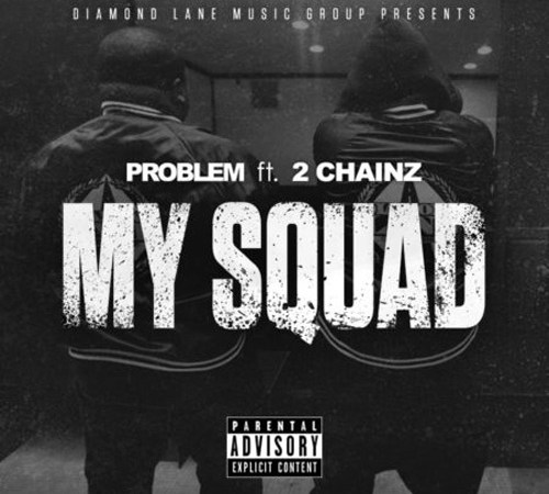 "Problem x 2Chainz ""My Squad"""
