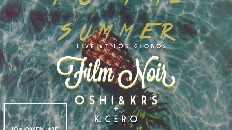 EVENT: Welcome To The Summer With Oshi, KRS, K. Cero, Nick Pacoli, & SELFKING