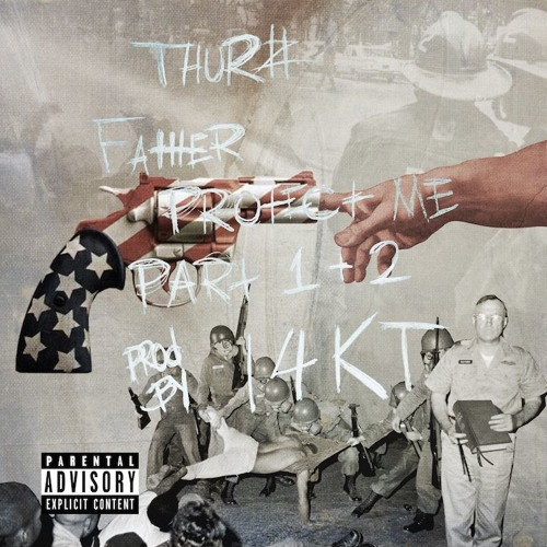 """THURZ – """"Father Protect Me Pt.1 and Pt.2"""""""