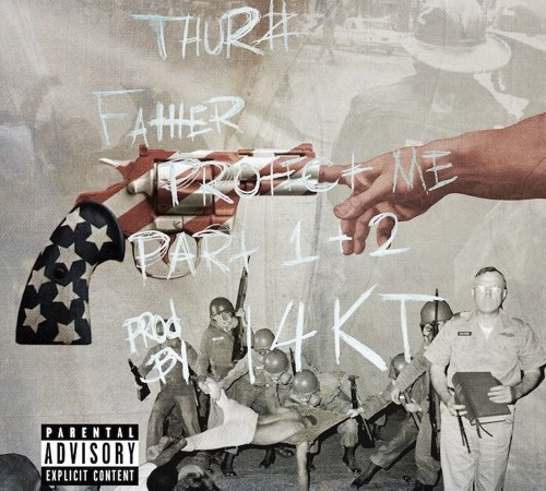 "THURZ – ""Father Protect Me Pt.1 and Pt.2"""