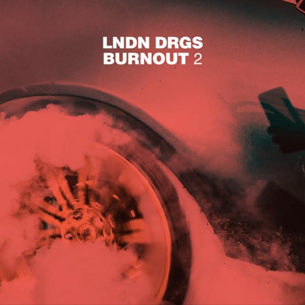 LNDN DRGS 'Burnout 2' EP