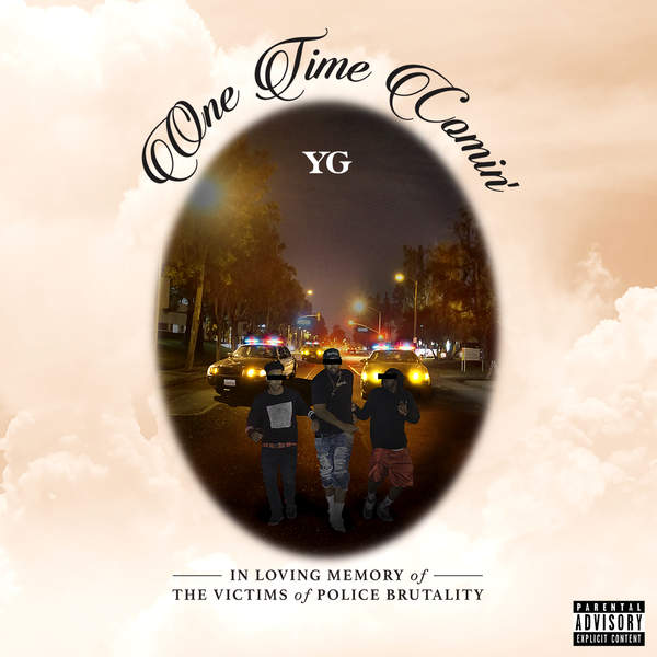 """NEW YG """"One Time Comin"""""""