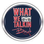 What We Talkin Bout Radio Episode 51 Featuring RosecransAve!