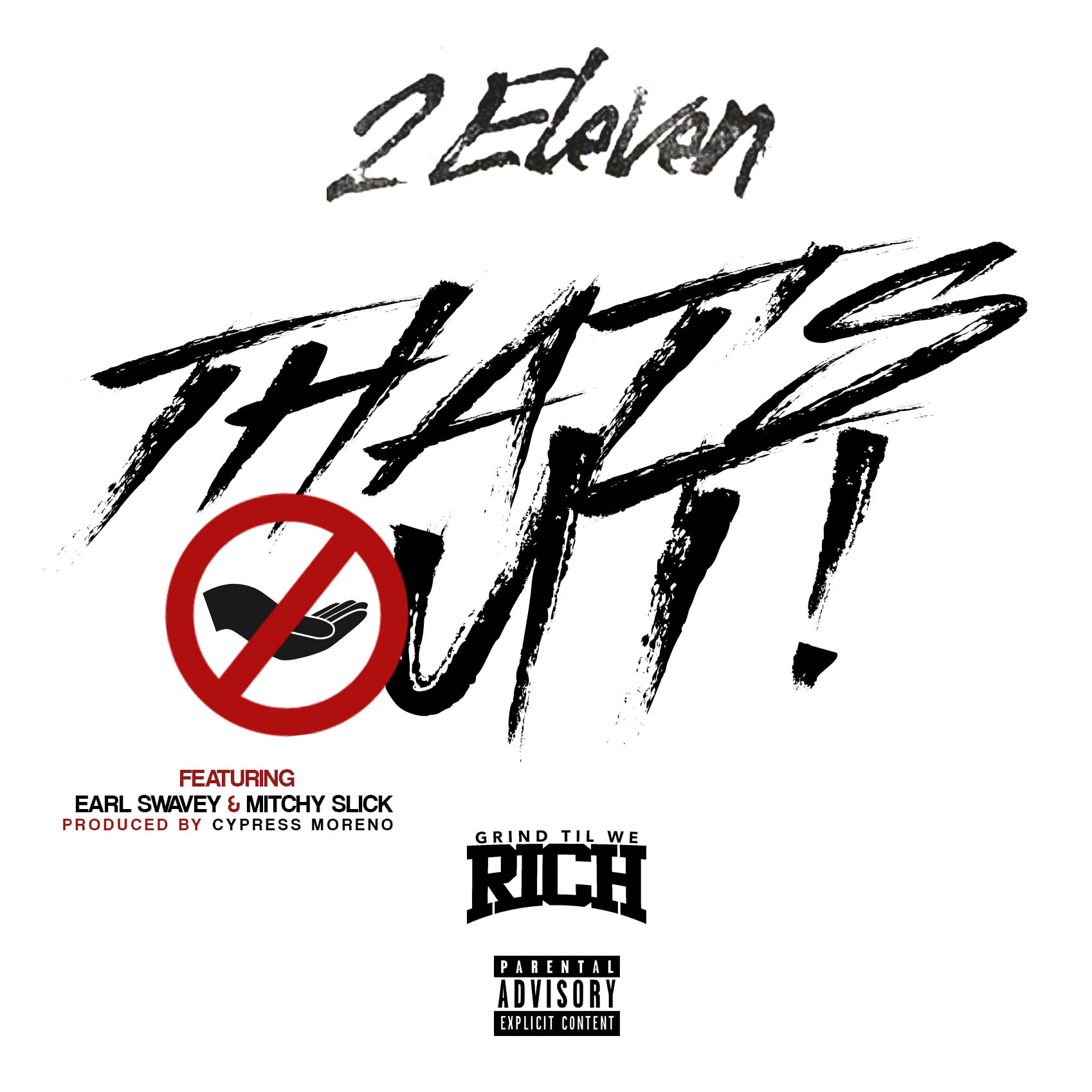 """2 Eleven """"Thats Out"""" Featuring Earl Swavey & Mitchy Slick"""