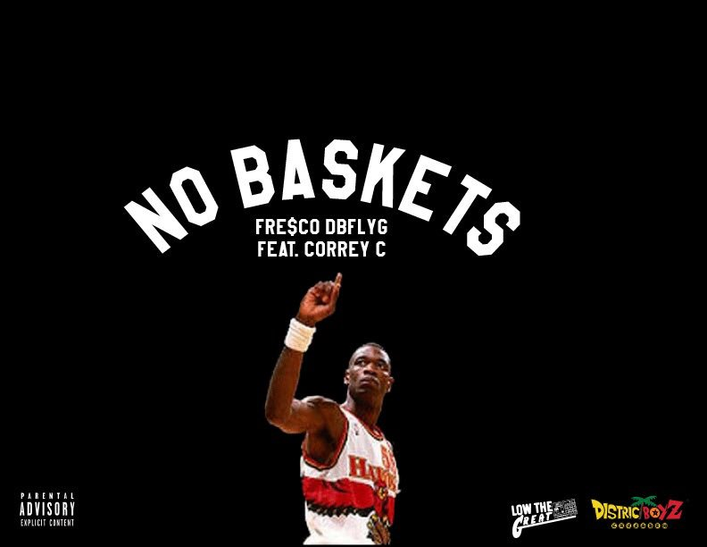 "Fresco DBFLYG x Correy C ""No Baskets"" Prod. LowTheGreat"
