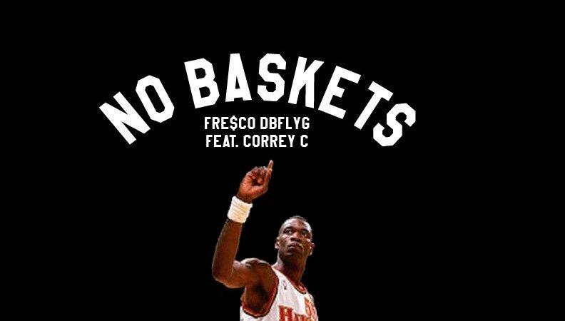 """Fresco DBFLYG x Correy C """"No Baskets"""" Prod. LowTheGreat"""