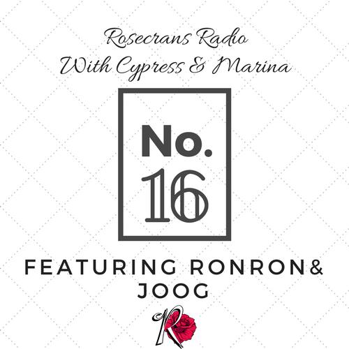 Rosecrans Radio 016 With Cypress & Marina Featuring RonRon & Joog